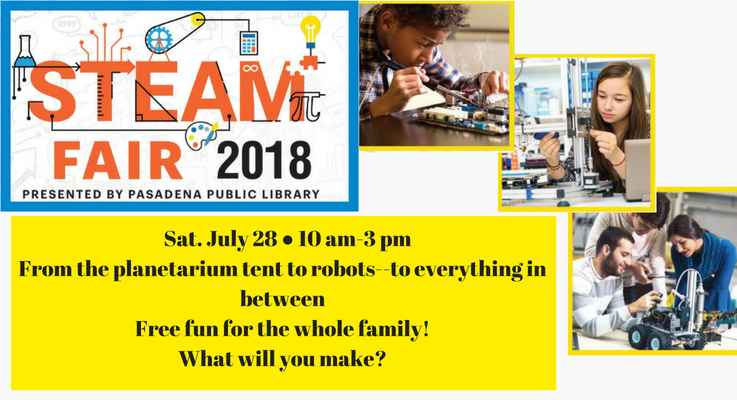 STEAM Fair 2018 Saturday 7/23 10 am to 3 pm Central Library